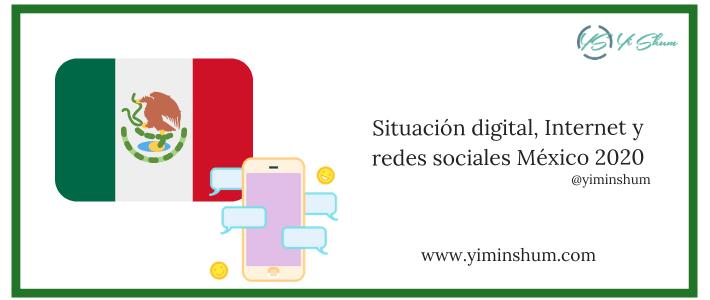 Situación digital, Internet y redes sociales México 2020
