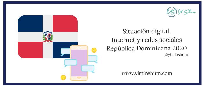 Situación digital, Internet y redes sociales República Dominicana 2020