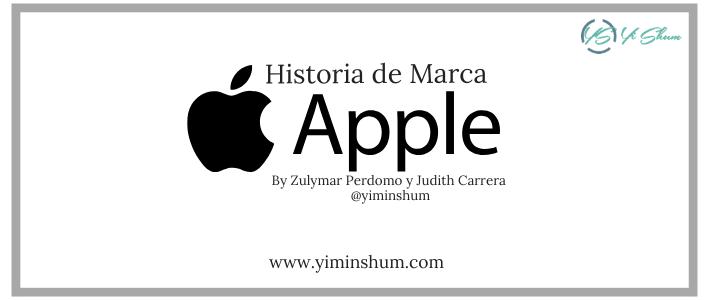 Historia de Marca: Apple (Historia de un sueño y sus soñadores)