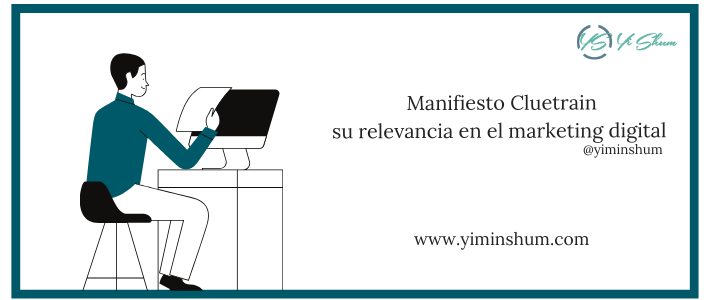 Manifiesto Cluetrain, su relevancia en el marketing digital