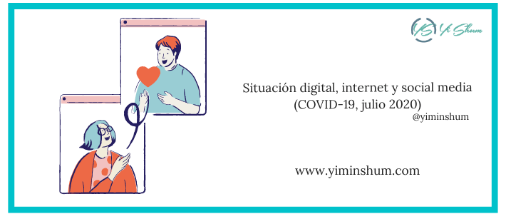 COVID-19 digital, internet, social media en el mundo (JULIO 2020)