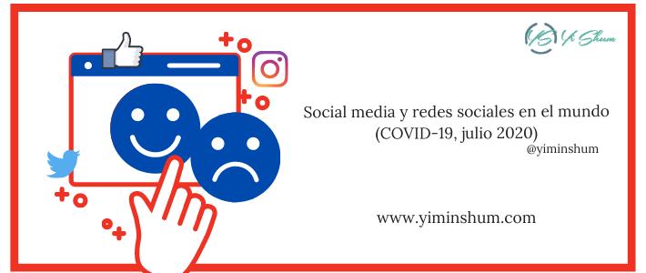 COVID-19  social media y redes sociales en el mundo (JULIO 2020)
