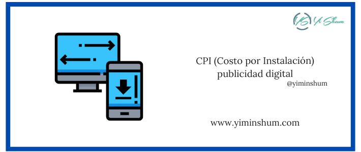 CPI (Costo por Instalación) publicidad digital – calculadora