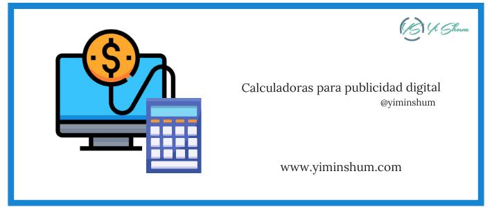 Calculadoras para publicidad digital