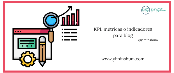 KPI, métricas o indicadores para blog ¿Cómo se define?