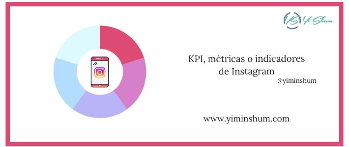 KPI, métricas o indicadores de Instagram