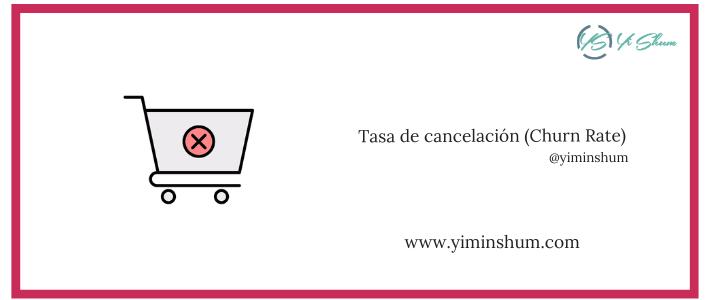 Tasa de cancelación (Churn Rate) – calculadora