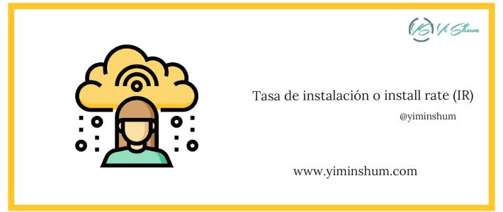 Tasa de instalación o install rate (IR) – calculadora