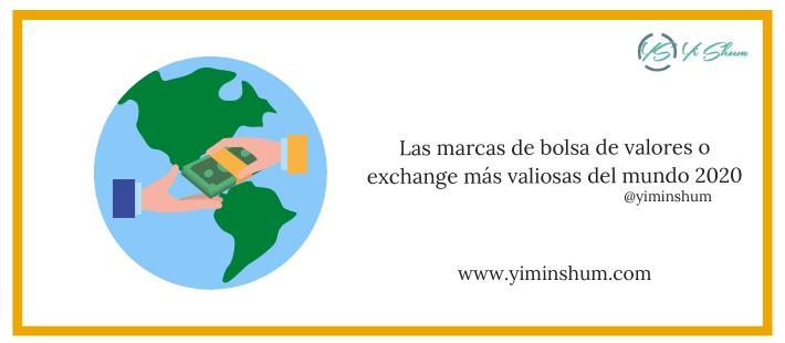 Las marcas de bolsa de valores o exchange más valiosas del mundo 2020