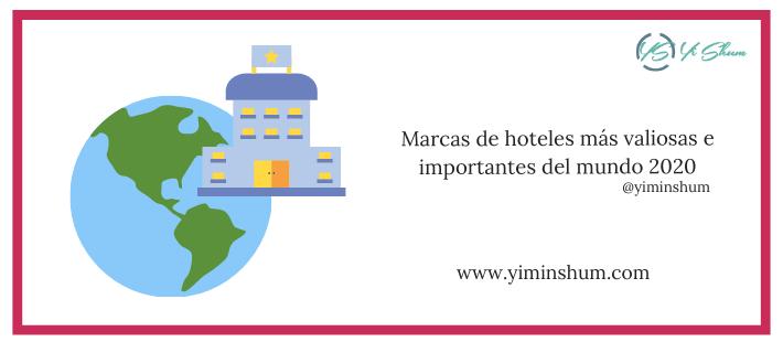 Marcas de hoteles más valiosas e importantes del mundo 2020
