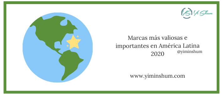 Marcas más valiosas e importantes en América Latina 2020