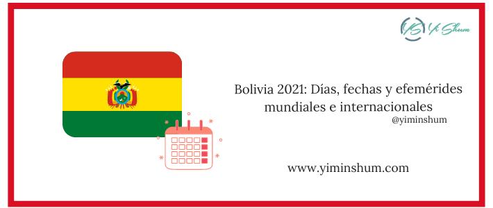 Bolivia 2021: Días, fechas y efemérides nacionales y mundiales