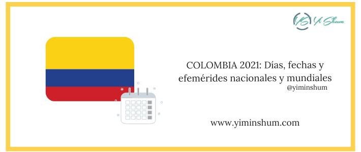 COLOMBIA 2021: Días, fechas y efemérides nacionales y mundiales