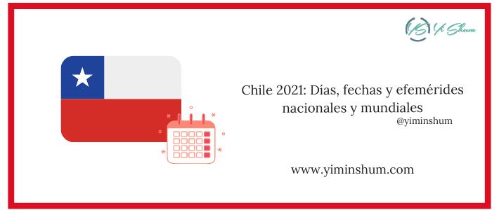 Chile 2021: Días, fechas y efemérides nacionales y mundiales