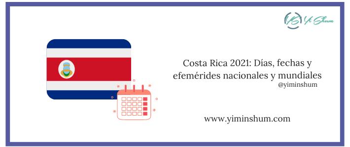 Costa Rica 2021: Días, fechas y efemérides nacionales y mundiales