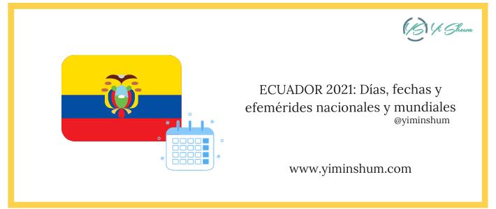 ECUADOR 2021: Días, fechas y efemérides nacionales y mundiales
