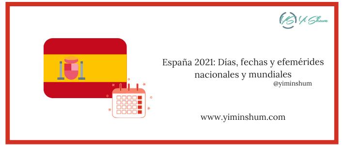 España 2021: Días, fechas y efemérides nacionales y mundiales