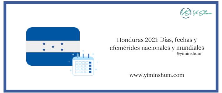 Honduras 2021: Días, fechas y efemérides nacionales y mundiales