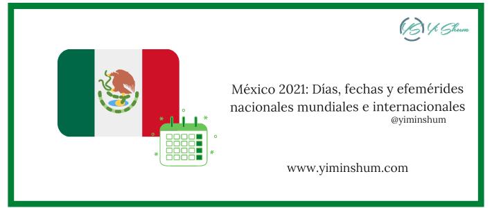 México 2021: Días, fechas y efemérides nacionales y mundiales