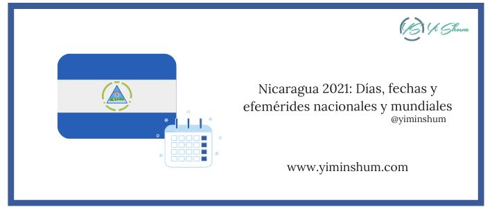 Nicaragua 2021: Días, fechas y efemérides nacionales y mundiales