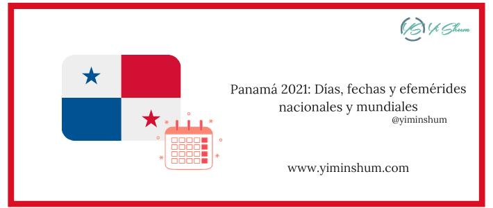 Panamá 2021: Días, fechas y efemérides nacionales y mundiales