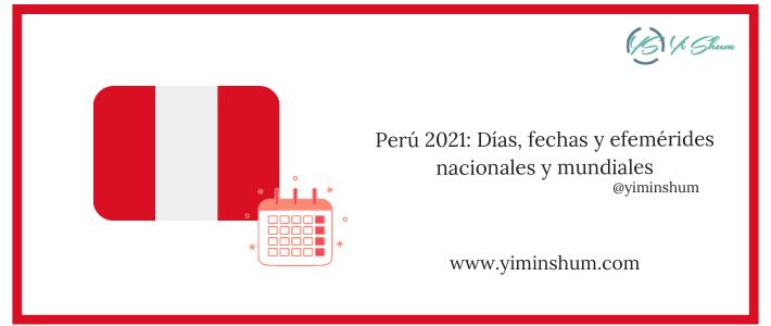 Perú 2021: Días, fechas y efemérides nacionales y mundiales