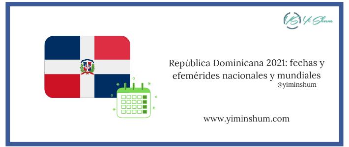 República Dominicana 2021: fechas y efemérides nacionales y mundiales