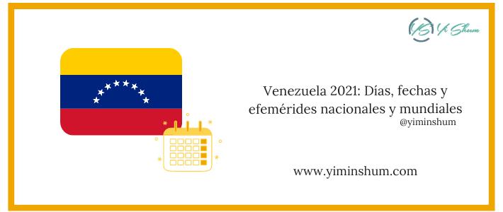 Venezuela 2021: Días, fechas y efemérides nacionales y mundiales