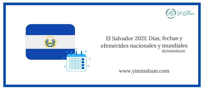 El Salvador 2021: Días, fechas y efemérides nacionales y mundiales