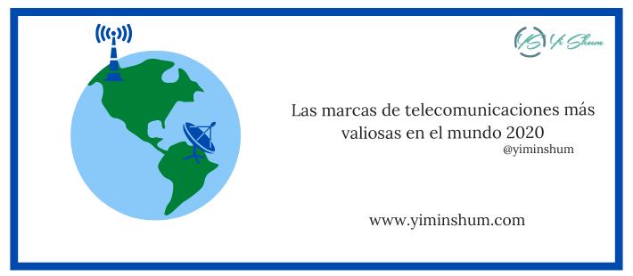 Las marcas de telecomunicaciones más valiosas en el mundo 2020