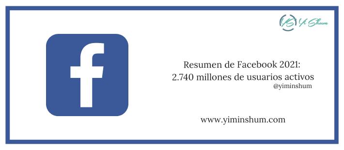 Resumen de Facebook 2021: 2740 millones de usuarios activos