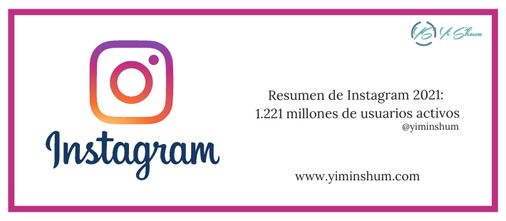 Resumen de Instagram 2021: 1.221 millones de usuarios activos