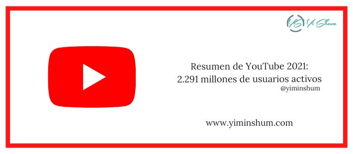 Resumen de YouTube 2021: 2.291 millones de usuarios activos