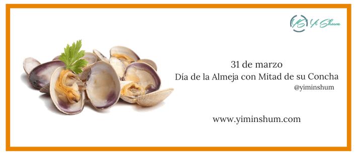 ¿Cuándo se celebra el Día de la Almeja con Mitad de su Concha?