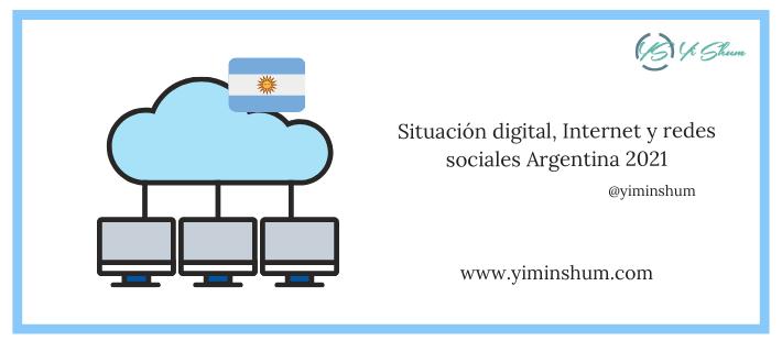 Situación digital, Internet y redes sociales Argentina 2021