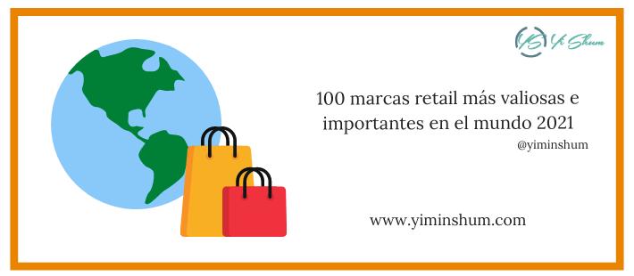 100 marcas retail más valiosas e importantes en el mundo 2021
