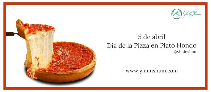 ¿Cuándo se celebra el Día de la Pizza en Plato Hondo?