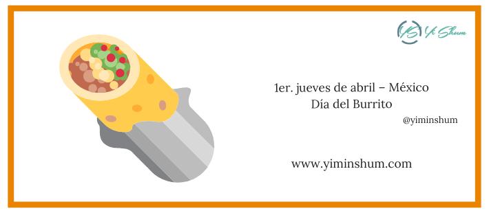 ¿Cuándo se celebra el Día del Burrito? (1er. jueves – México)